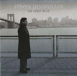 Steven Delopoulos - Me Died Blue