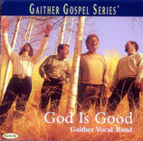 Gaither Vocal Band - God Is Good-