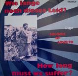 Gruppe Sounds of Soweto - Wie lange noch dieses Leid? How long must we suffer?