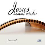 Jesus kommt wieder (Instrumental)