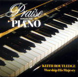 Keith Routledge - Praise Him On The Piano