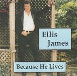 Ellis James - Because He Lives -