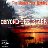 Melody Four Quartet - Beyond The River