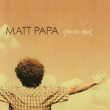 Matt Papa - You Are God