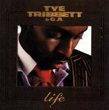 TYE TRIBBETT & G.A. - Life