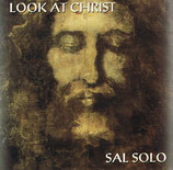 Sal Solo - Look At Christ