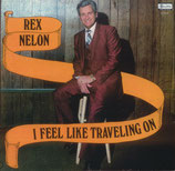Rex Nelon - I Feel Like Traveling On
