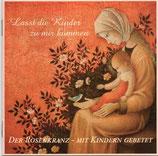 Familie Mariens - Lasset die Kinder zu mir kommen (Der Rosenkranz - mit Kindern gebetet)