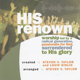 HIS renown (Steven V.Taylor, Louie Giglio) (Word Music)