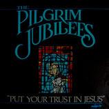 Pilgrim Jubilees - Put Your Trust In Jesus