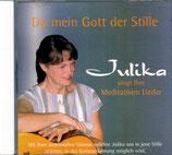 Julika - Du mein Gott der Stille