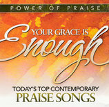 Power Of Praise : Your Grace Is Enough - Today's Top Contemporary PRAISE SONGS (Word)
