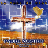 PADRE NOSTRO - Le Voci di Sion : The Way of Worship Productions