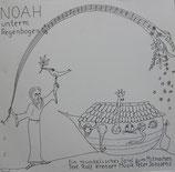 NOAH unterm Regenbogen ; Ein musikalisches Spiel zum Mitmachen von Rolf Krenzer und Peter Janssens