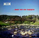 MIM - Damit wir uns begegnen