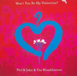 Phil & John and The Woodthieves - Won't You Be My Valentine