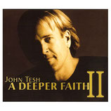 John Tesh - A Deeper Faith II