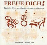 Christiane Dehmer Trio - Freue dich! ; Deutsche Weihnachtslieder überraschend anders