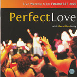 Geraldine Latty : Perfect Love (Live Worship from Focusfest 2005 / Kingsway)
