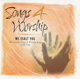 Songs 4 Worship - We Exalt You 2-CD