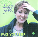 Carolyn Stilwell - Loose Goose : Face Yourself