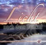 Licht nach dem Dunkel - Geistliche Chor-und Instrumentalmusik