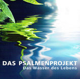 Das Psalmen Projekt - Das Wasser des Lebens (Florence Joy/Dania König/Patrick Nuo/Xavier Naidoo/Deborah Rosenkranz/u.a.)