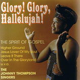Johnny Thompson Singers - Glory! Glory, Hallelujah!