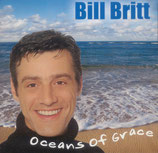 Bill Britt - Oceans of Grace