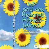 Wir sind des Heilands Himmelsblumen ; Kinder singen mit ihren Freunden