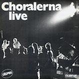 Choralerna - Live