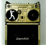 SUPERCHICK - Rock What You Got