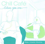 Chill Café : Where you are - Relax.Unwind.Worship. (Integrity Music)