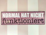 """Holzschild """"Normal - oder eben nicht"""""""