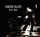 "Ginger Blues ""Berlin Nights"""