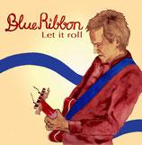 Let it roll & Jan Hirte's Blue Ribbon & friends