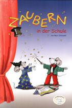 Zaubern in der Schule (eBook, PDF). Zaubern für Lehrer, Erzieher, Pädagogen und Begeisterte!