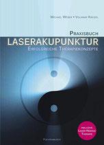 Praxisbuch Laserakupunktur – Erfolgreiche Therapiekonzepte - Dr. Michael Weber, Volkmar Kreisel
