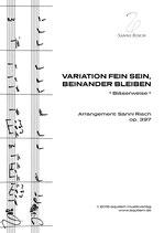 """Variation über """"FEIN SEIN, BEINANDER BLEIBEN"""" (Bläserweise)"""