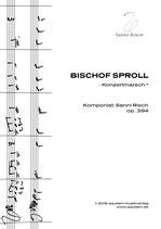 """""""BISCHOF SPROLL"""" (Konzertmarsch)"""