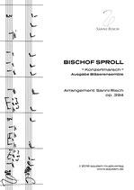 """""""BISCHOF SPROLL"""" (Ausgabe für Bläserensemble)"""