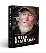UNTER DEM RADAR - Leben und Helfen im Abseits, Dokumentation