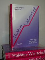 HuMan-Wirtschaft Buch 1,     Was müssen wir ändern an unserem Finanz- und Wirtschafts-System?