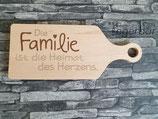 Schneidebrett Die Familie ist die....