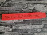 Holzmeter Rot: Mama du bist meine Heldin