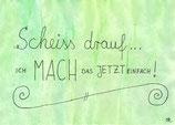 """Postkarte """"Scheiss drauf"""""""