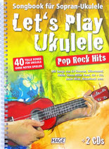 Let´s Play Ukulele- Songbook für Sopran-Ukulele (mit 2 CDs und DVD)
