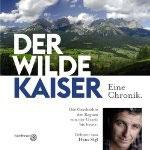 Der Wilde Kaiser: Eine Chronik
