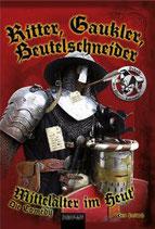 Ritter, Gaukler, Beutelschneider: Mittelalter im Heut'