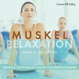Muskelrelaxation - Übungen zur ganzheitlichen Tiefenentspannung